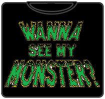 Wanna see My Monster T-Shirt (Black)
