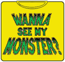 Wanna see My Monster T-Shirt (Gold)