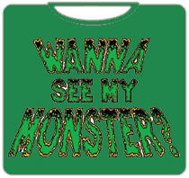 Wanna see My Monster T-Shirt (Green)
