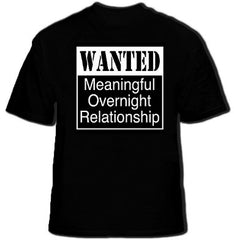 Wanted Meaningful Overnight Relationship Mens T-Shirt (Black)