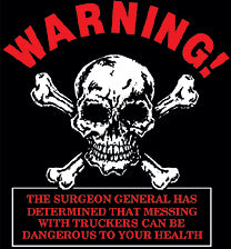 Warning Truckers Can Be Dangerous T-Shirt