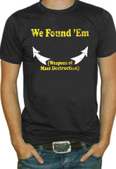 We Found 'Em T-Shirt