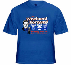 Weekend Forecast Mostly Drunk with a Chance of Horny T-Shirt