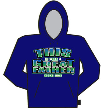 What A Great Father Looks Like Hoodie