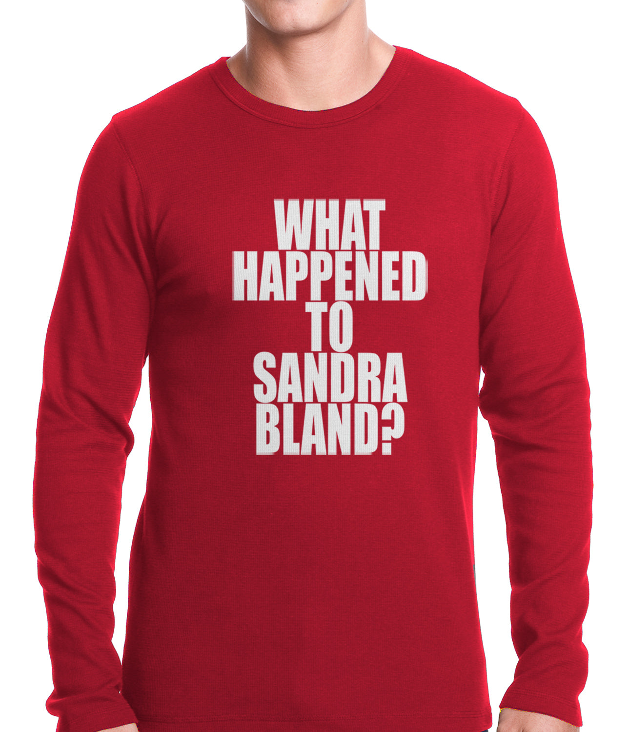 What Happened To Sandra Bland? Thermal Shirt