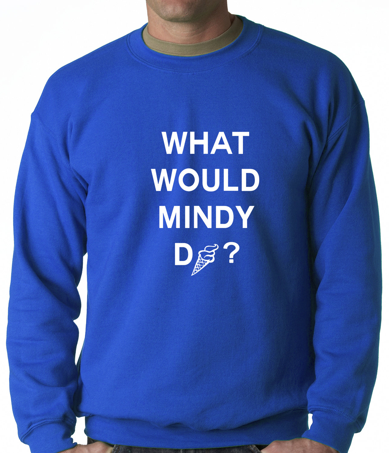 What Would Mindy Do? Eat Ice Cream Adult Crewneck