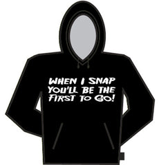 When I Snap Hoodie