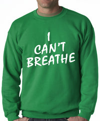 White Print I Can't Breathe Adult Crewneck Sweatshirt