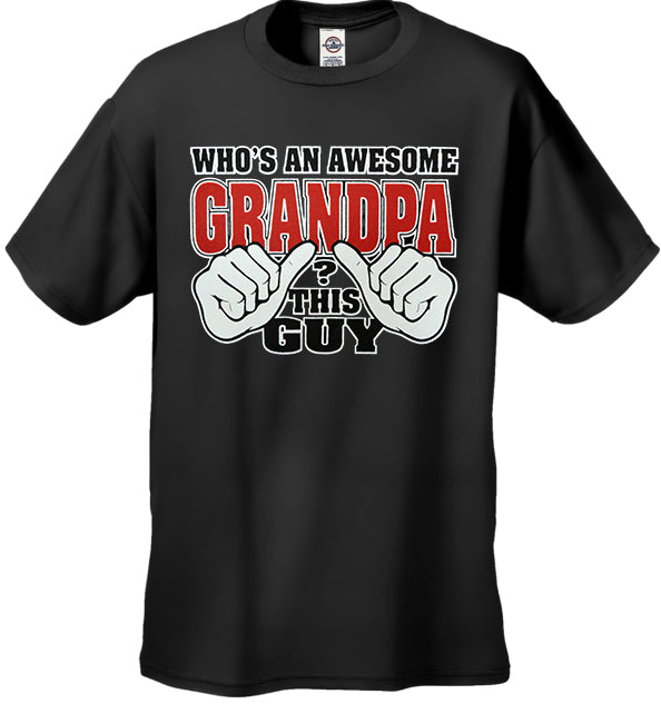 Who's An Awesome Grandpa? This Guy Men's T-Shirt
