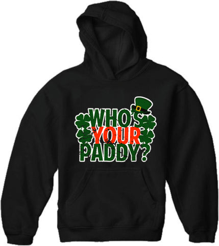 Who's Your Paddy? Adult Hoodie