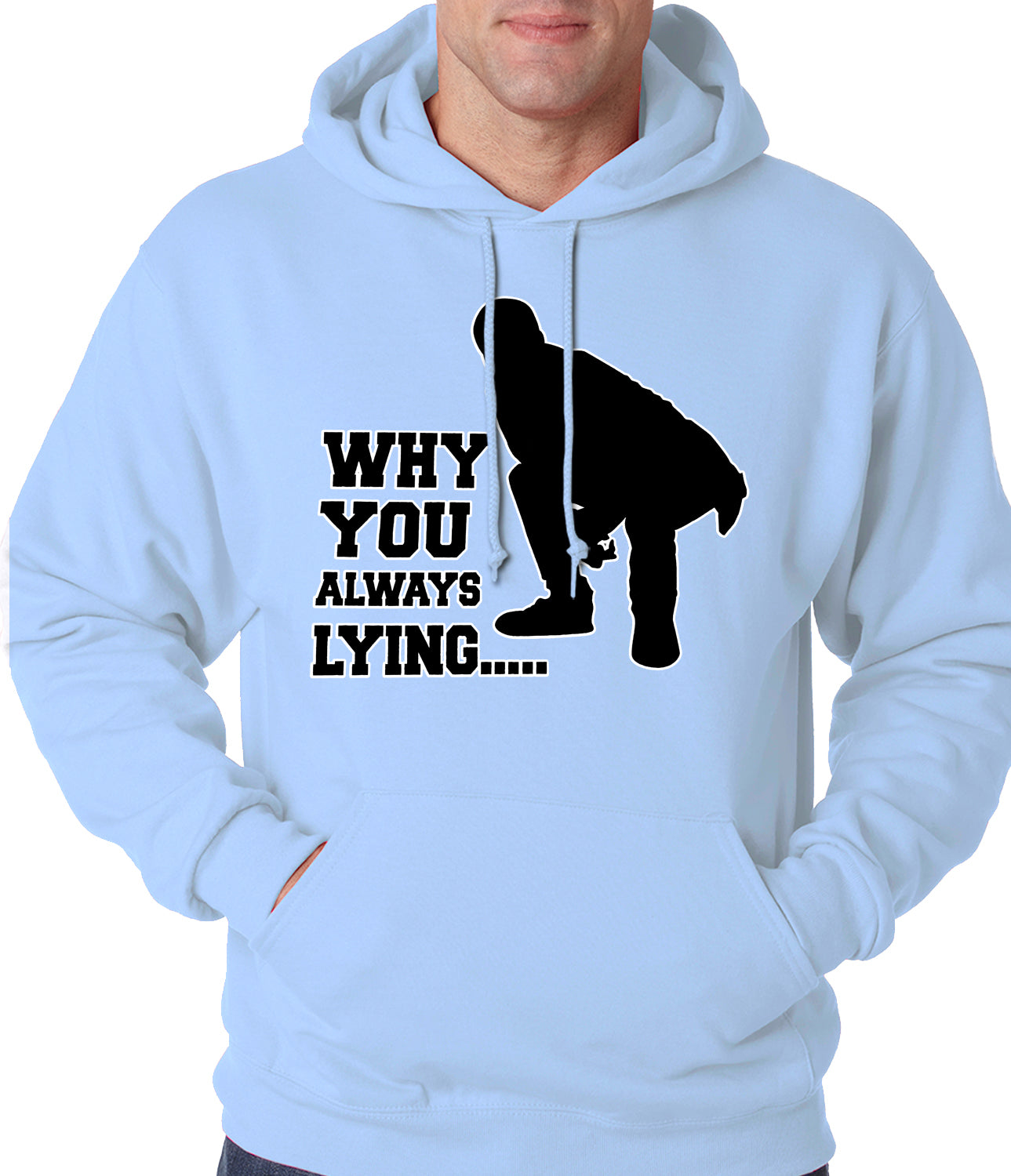 Why You Always Lying Funny Adult Hoodie