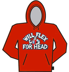 Will Flex For Head Hoodie