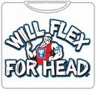 Will Flex For Head T-Shirt