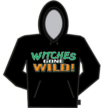 Witches Gone Wild Hoodie
