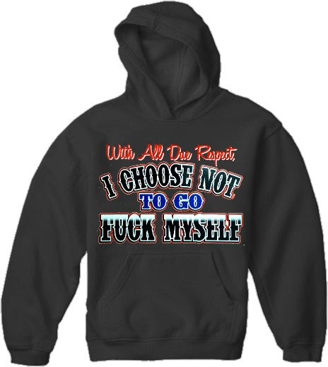 With All Do Respect Hoodie