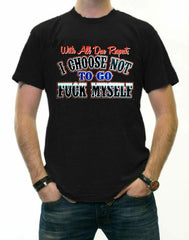 With All Do Respect T-Shirt