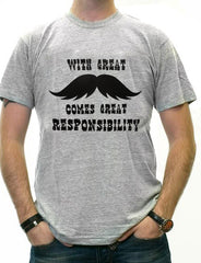 With Great Mustache Comes Great Responsibility Men's T-Shirt