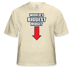 Worlds Biggest Midget T-Shirt