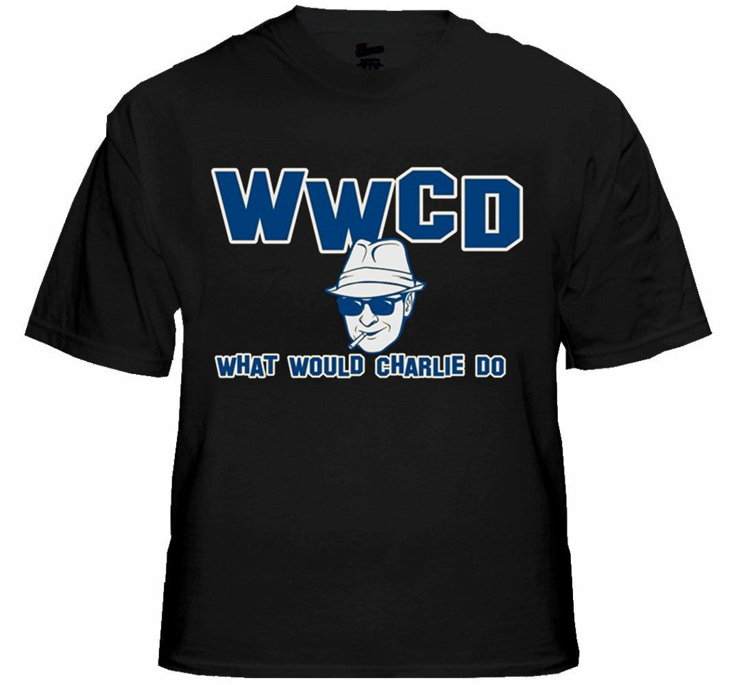 WWCD What Would Charlie Do T-Shirt