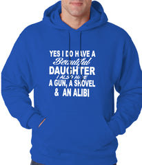 Yes, I Have Beautiful Daughter, A Gun, and An Alibi Adult Hoodie