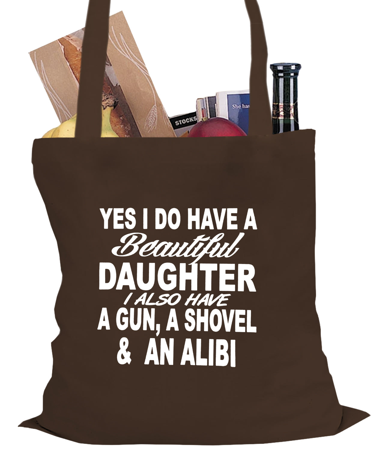 Yes, I Have Beautiful Daughter, A Gun, and An Alibi Tote Bag