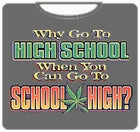 You Can Go To School High T-Shirt