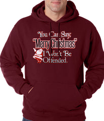 You Can Say Merry Christmas Funny Adult Hoodie