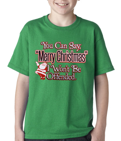 You Can Say Merry Christmas Funny Kids T-shirt