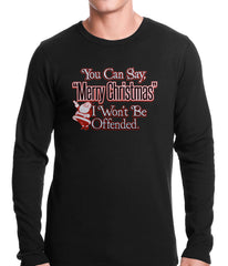 You Can Say Merry Christmas Funny Thermal Shirt