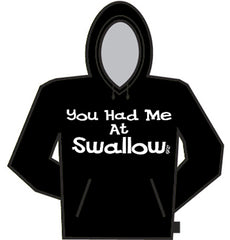You Had Me At Swallow Hoodie
