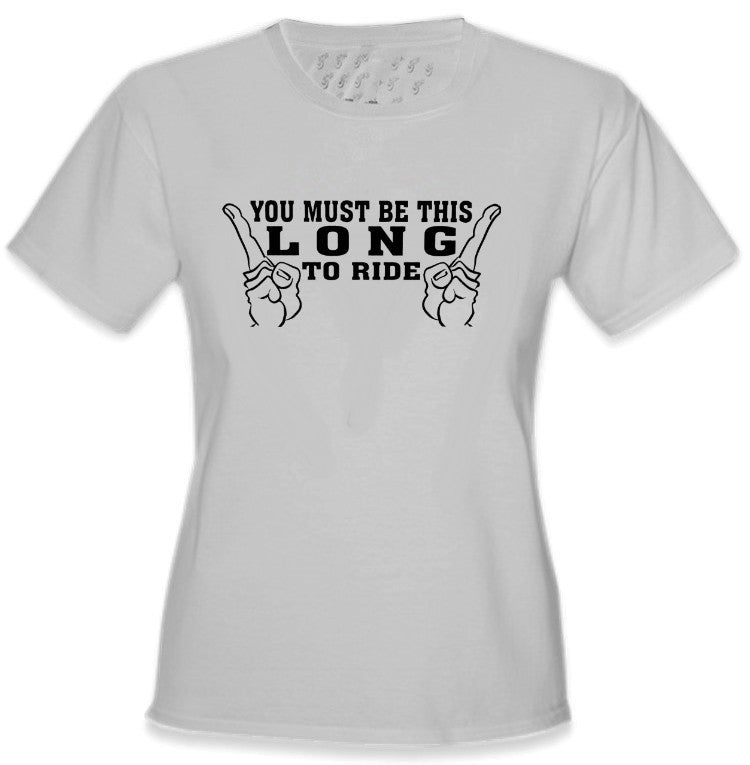 You Must Be This Long Girls T-Shirt