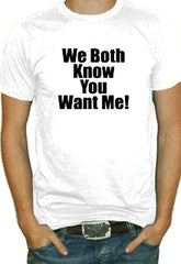 You Want Me T-Shirt