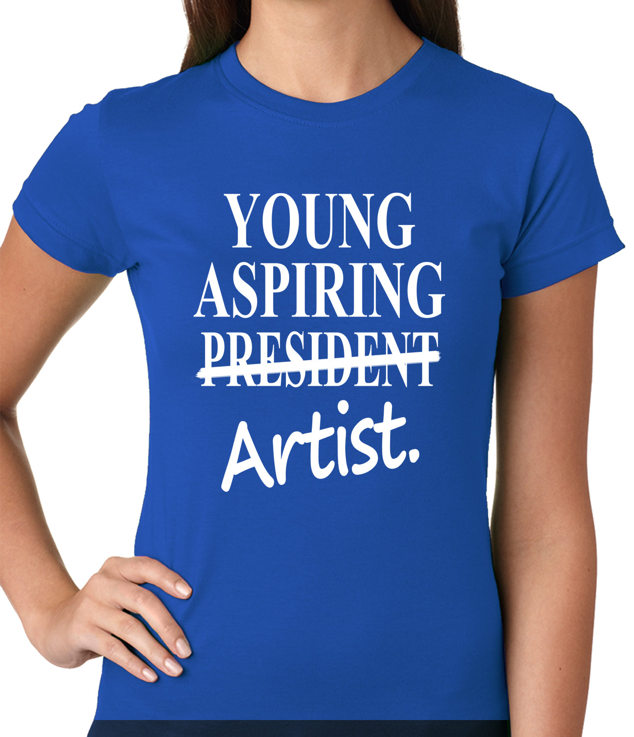 Young Aspiring Artist (President Crossed Out) Ladies T-shirt