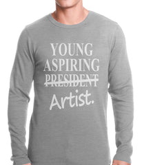 Young Aspiring Artist (President Crossed Out) Thermal Shirt