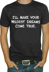 Your Wildest Dreams Come True T-Shirt