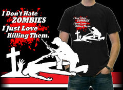 Zombie Killer - I Don't Hate Zombies T-Shirt
