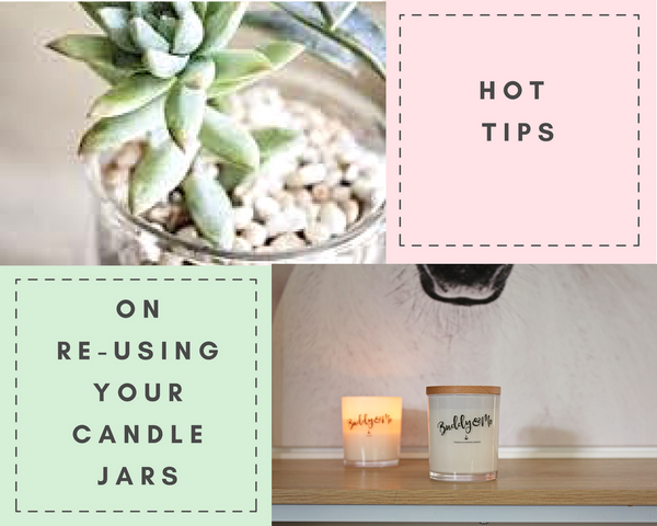 Hot Tips on re-using your candle jars
