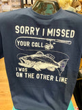 Short Sleeve T-Shirt - Sorry I Missed Your Call I Was On The Other Line
