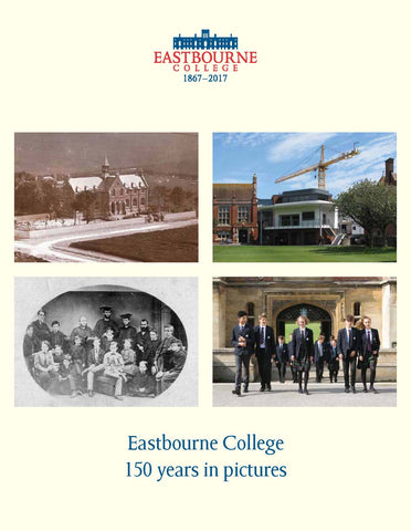 Eastbourne College 150 years in pictures