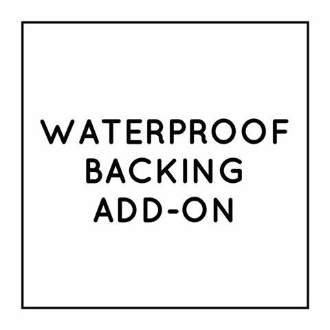Waterproof Backing Add-on