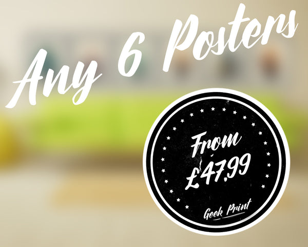 """ANY 6 PRINTS!"" - Discount Print Bundle - Any 6 Prints From The Store - Geek Print"