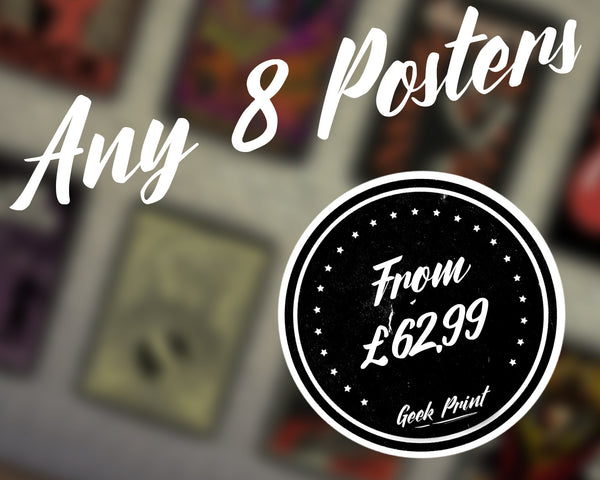"""ANY 8 PRINTS!"" - Discount Print Bundle - Any 8 Prints From The Store - Geek Print"