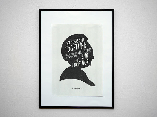"""Get Your Shit Together!"" - R&M Inspired Quote Poster. Minimalist Art Print. - Geek Print"