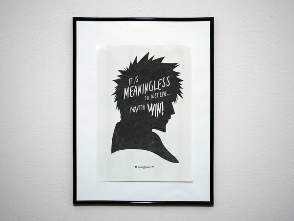 """It's Meaningless To Just Live..."" - Kurosaki Anime & Manga Inspirational Art Poster Print - Geek Print"