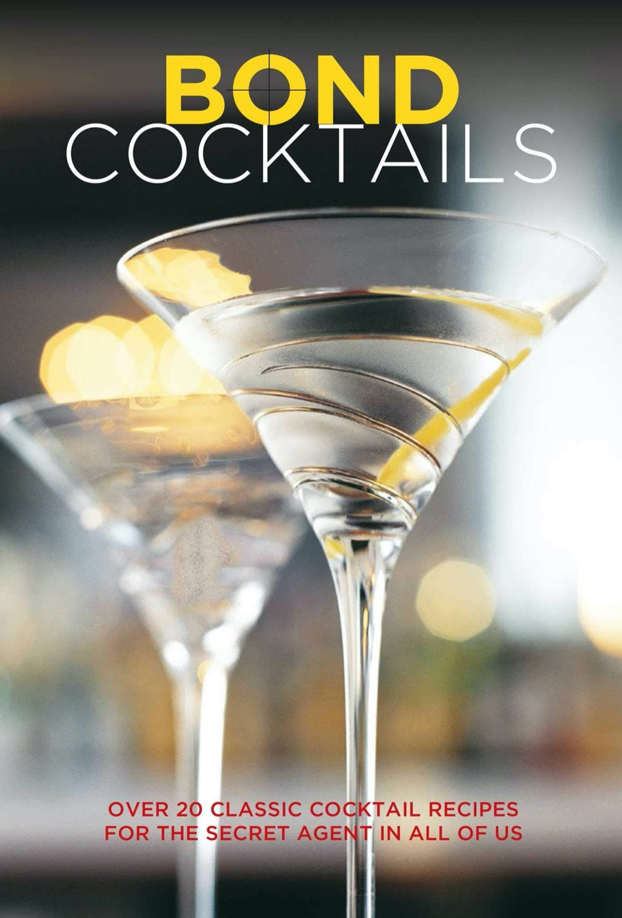 Bond Cocktails- classic recipes