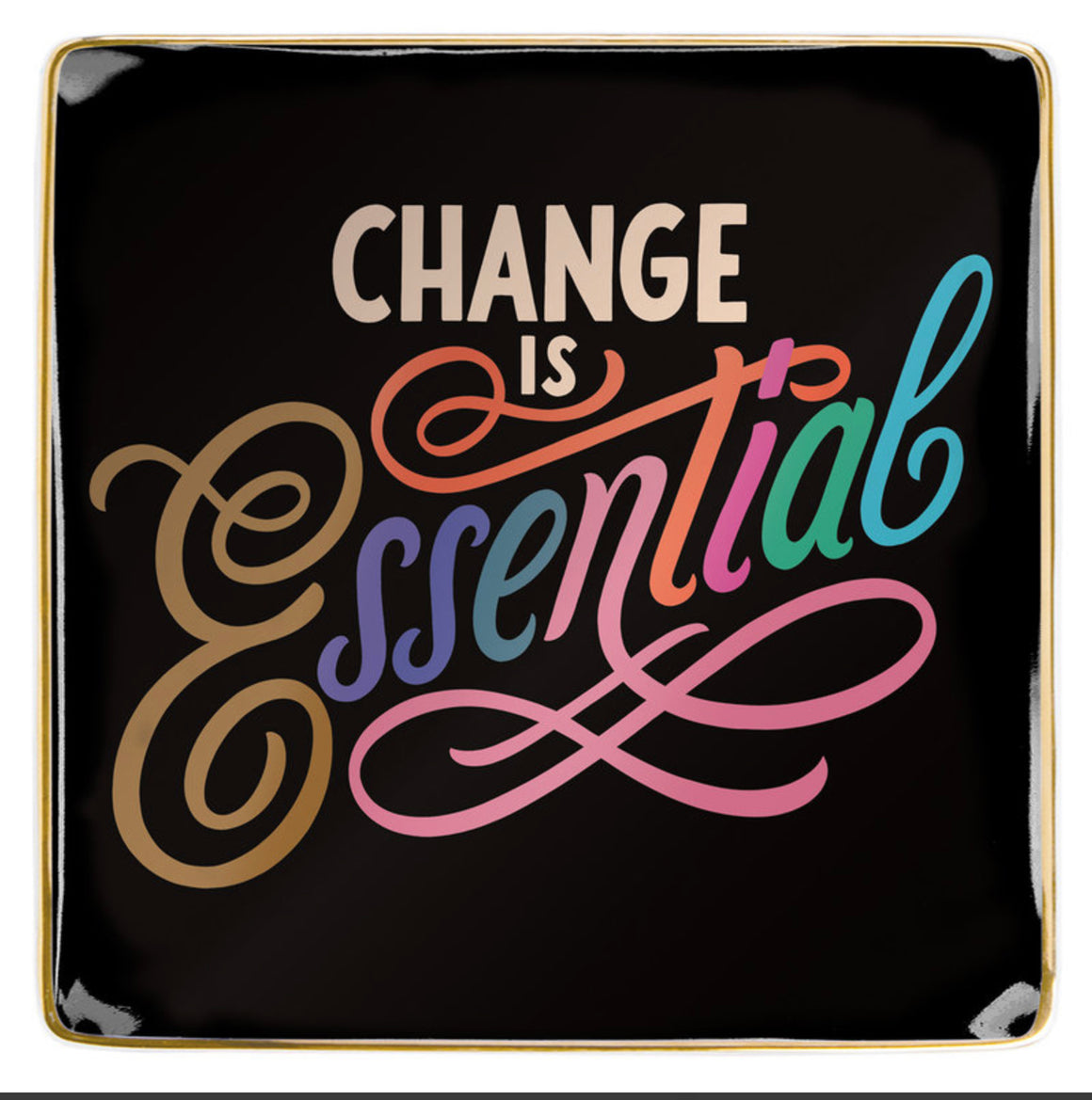 Change is Essential- Porcelain tray