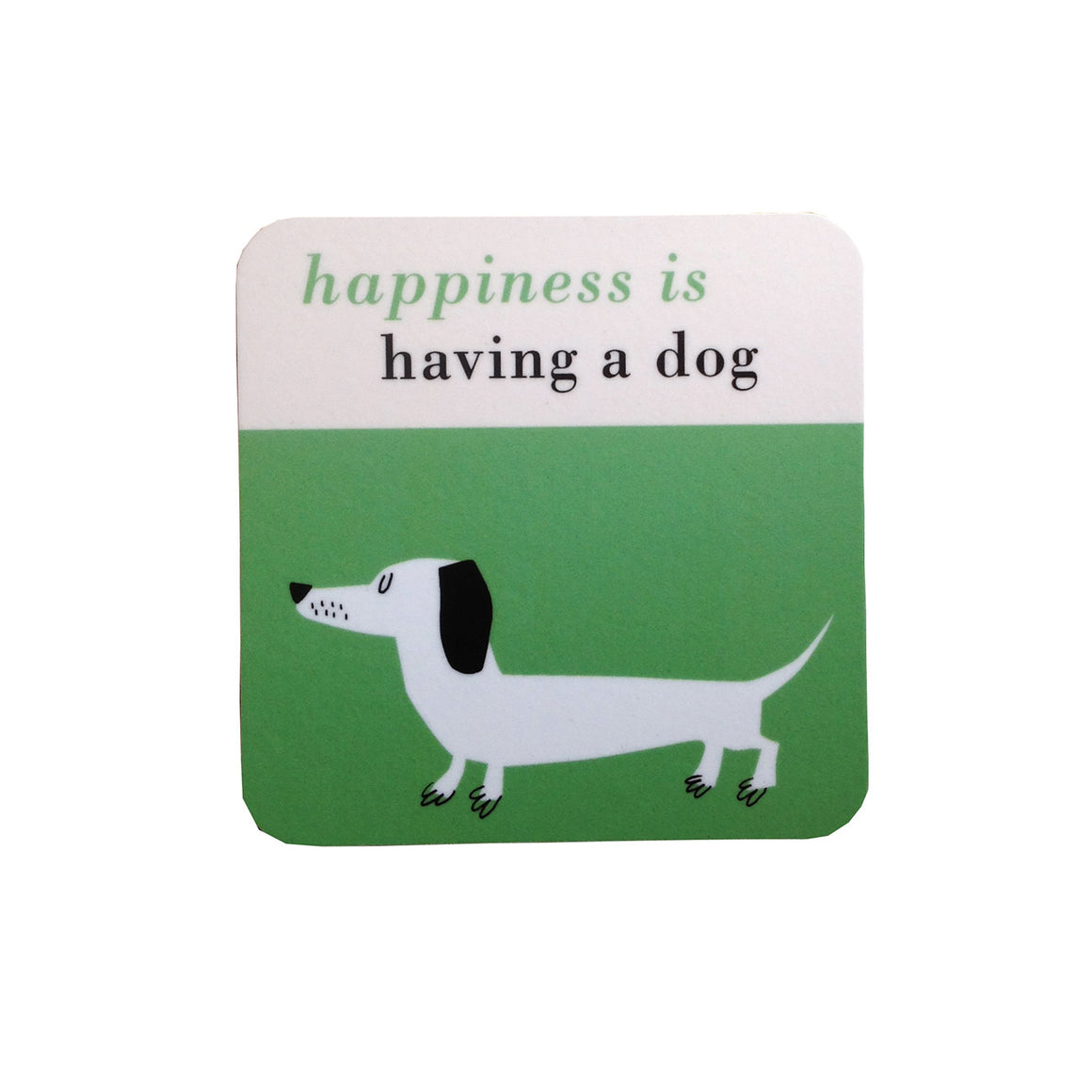 Coaster- Happiness is having a dog