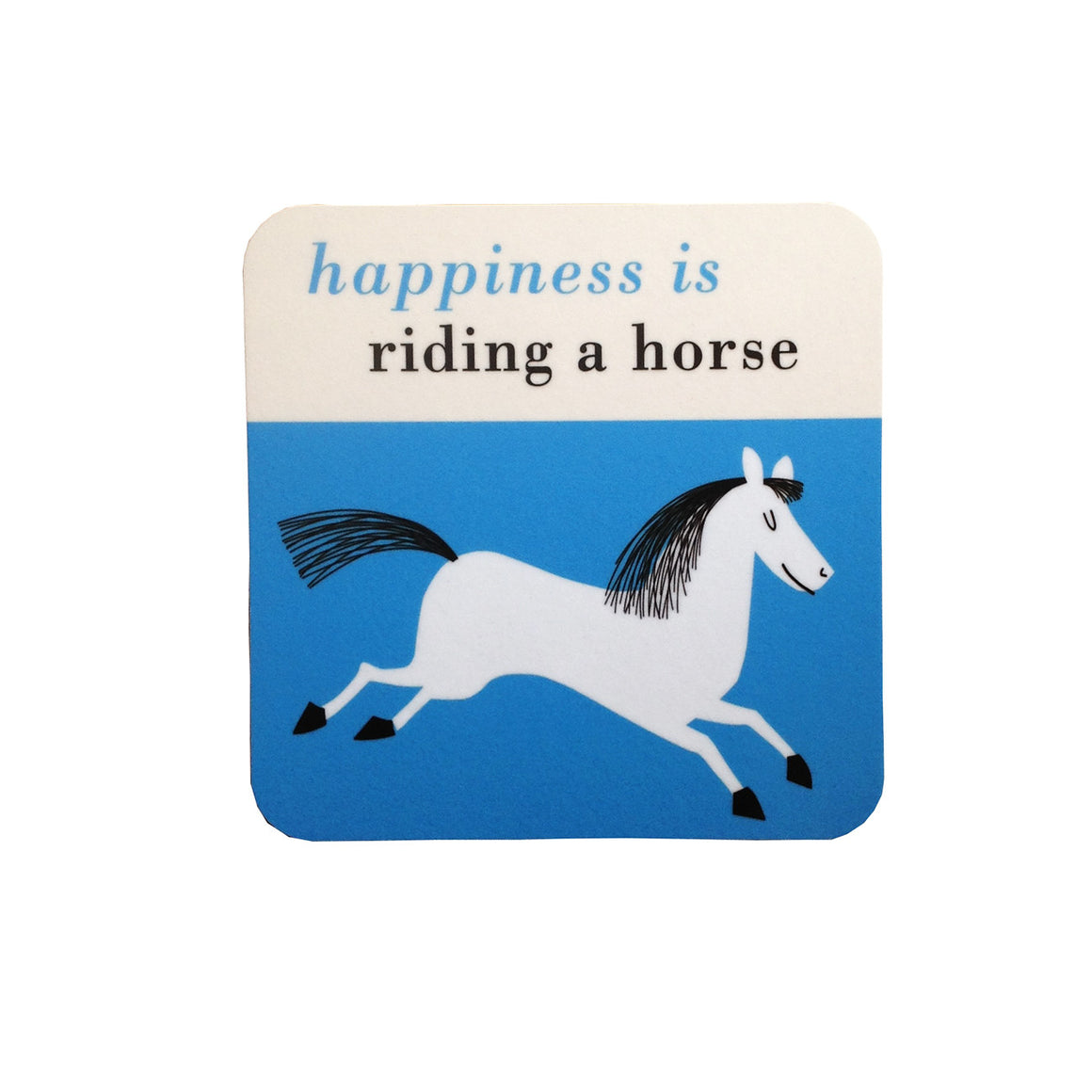 Coaster - Happiness is Riding a Horse