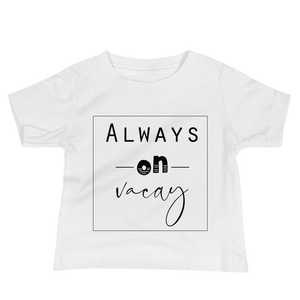 """Always on Vacay"" Tee"