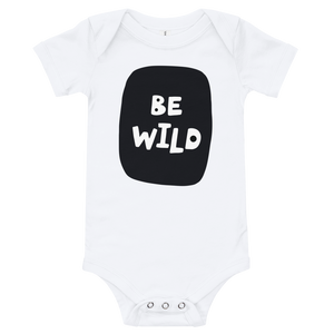 Short sleeve be wild onesie for kids 0-2 yrs